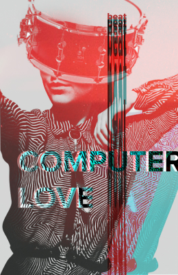 COMPUTER LOVE by Kate Yakovets